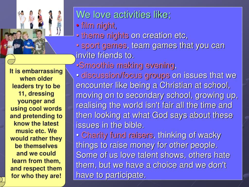 We love activities like;