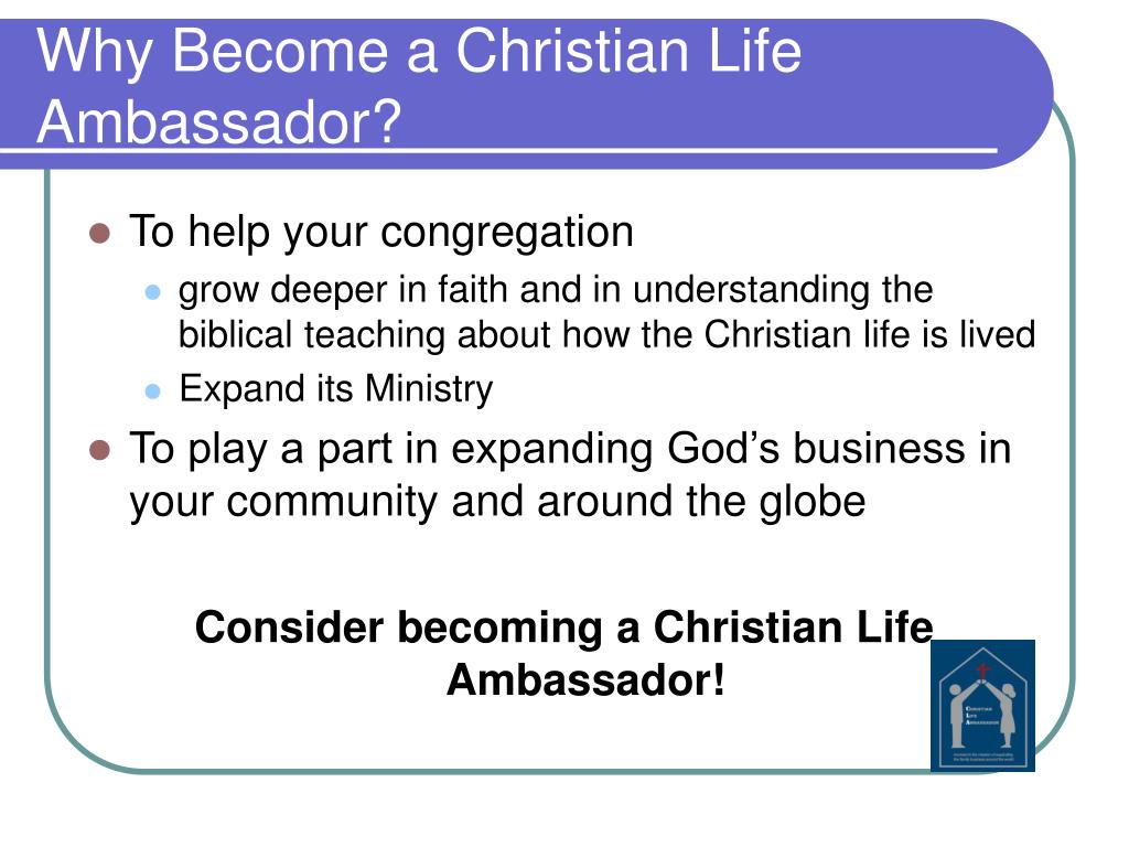 Why Become a Christian Life Ambassador?