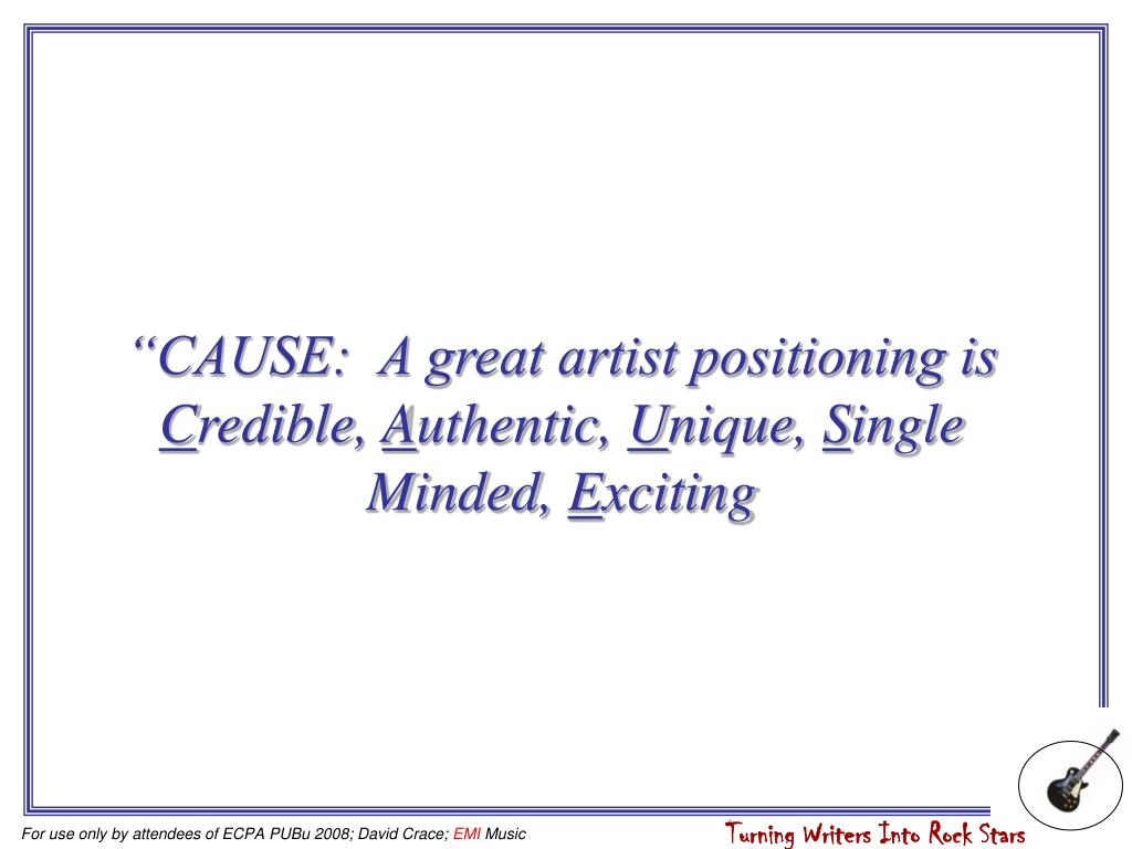 """""""CAUSE:  A great artist positioning is"""