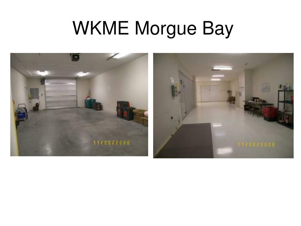 WKME Morgue Bay