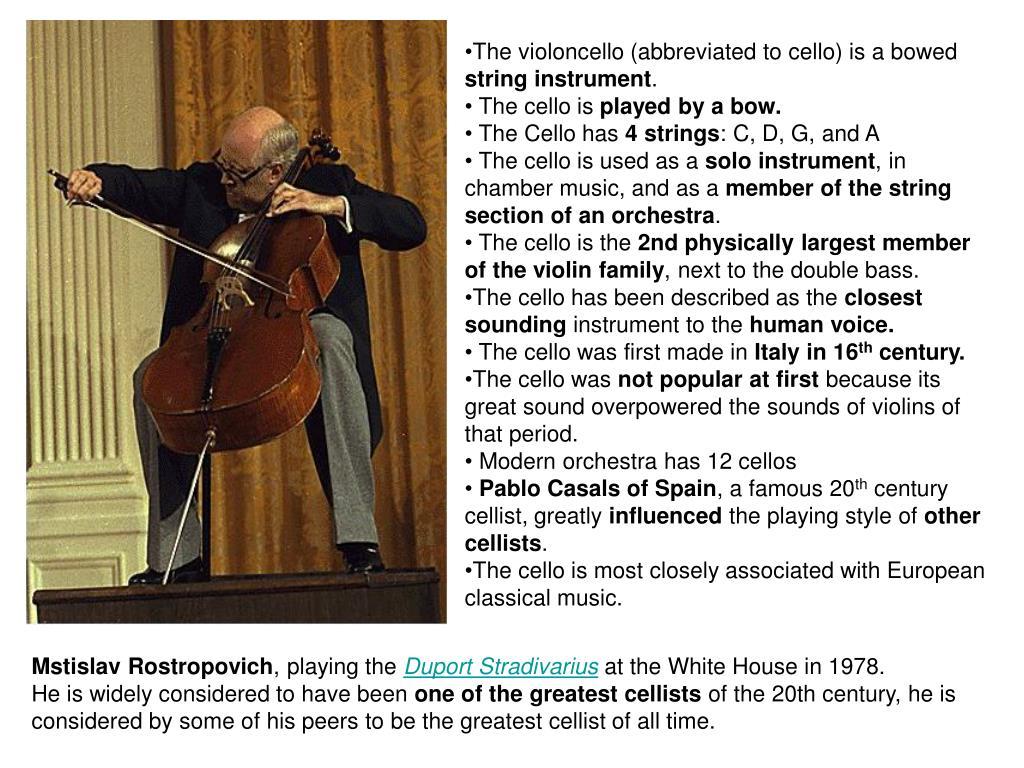 The violoncello (abbreviated to cello) is a bowed
