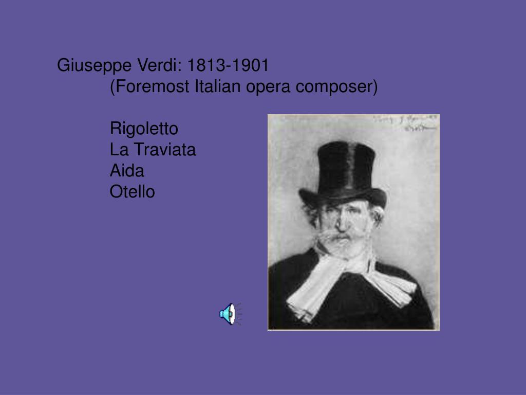 Giuseppe Verdi: 1813-1901