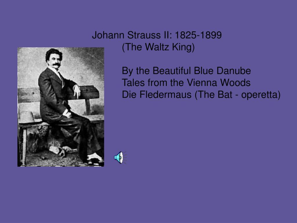 Johann Strauss II: 1825-1899