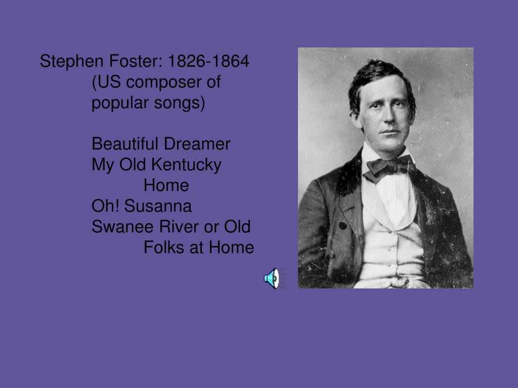 Stephen Foster: 1826-1864