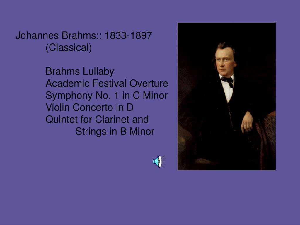 Johannes Brahms:: 1833-1897