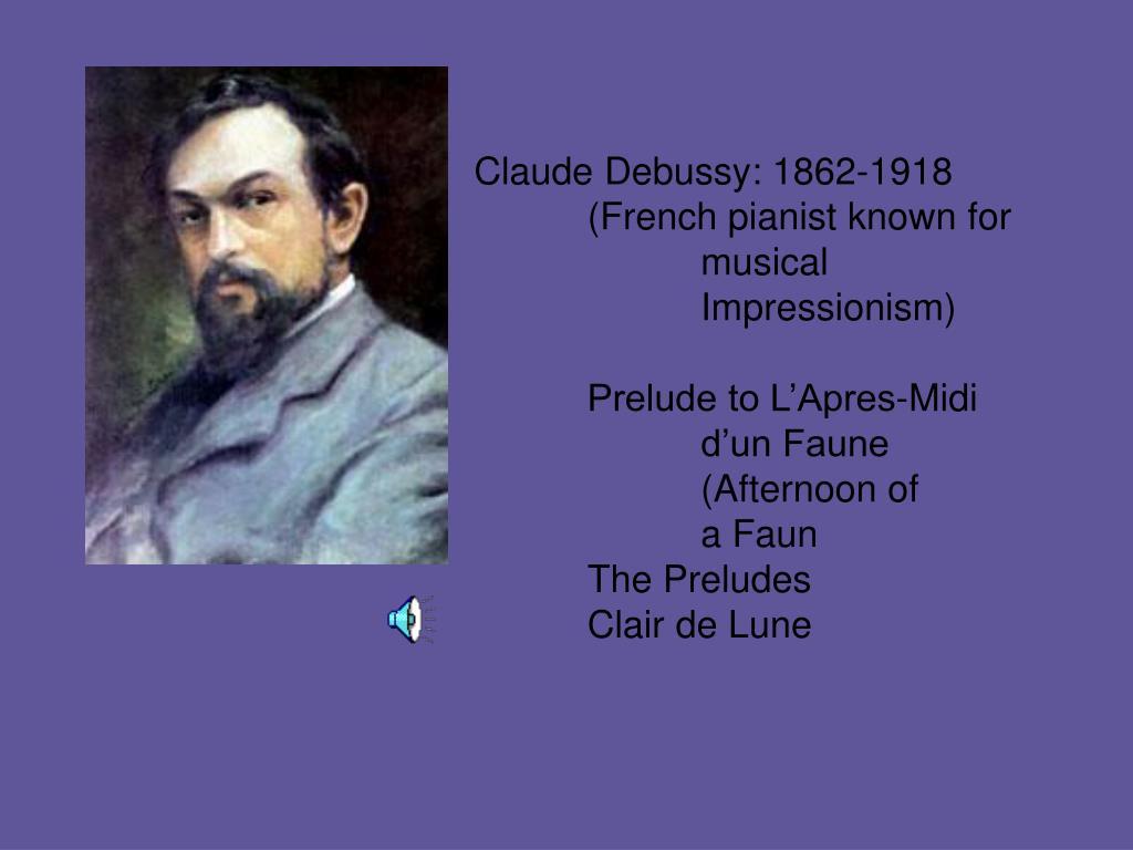 Claude Debussy: 1862-1918