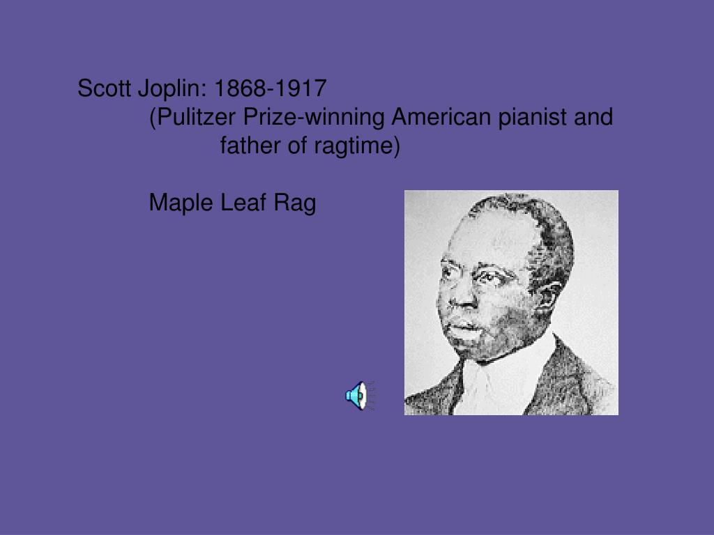 Scott Joplin: 1868-1917