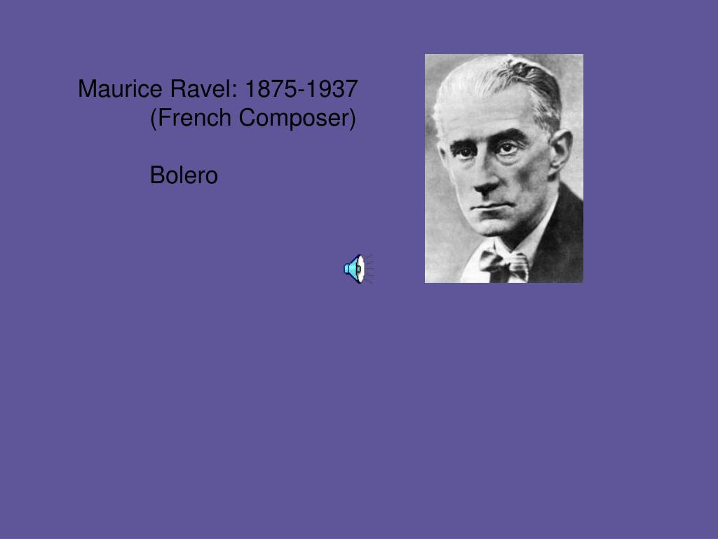 Maurice Ravel: 1875-1937