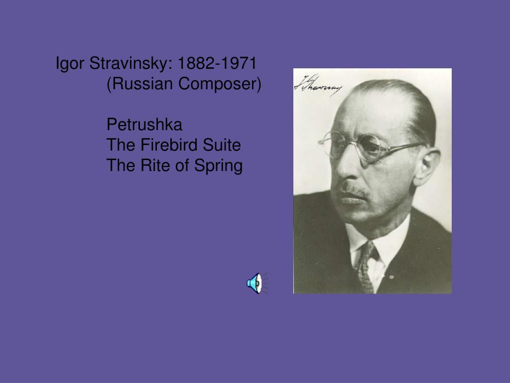Igor Stravinsky: 1882-1971