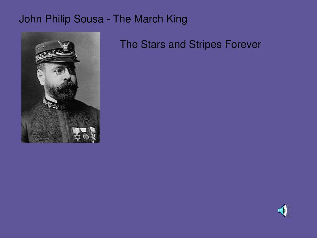 John Philip Sousa - The March King