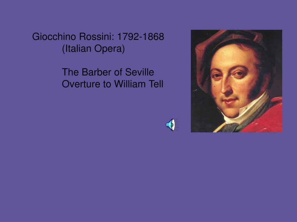 Giocchino Rossini: 1792-1868