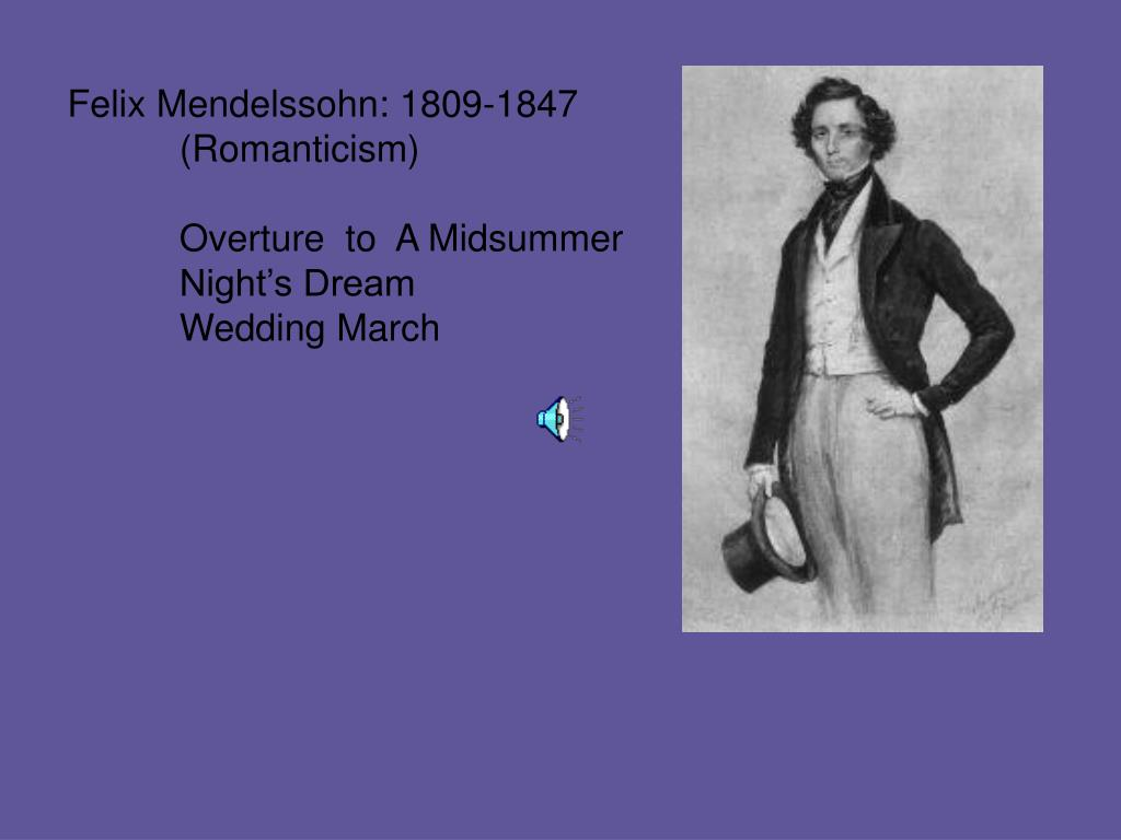 Felix Mendelssohn: 1809-1847