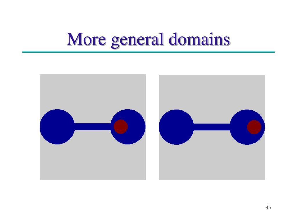 More general domains