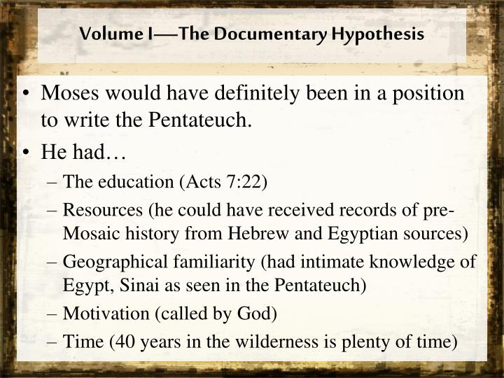 Volume I—The Documentary Hypothesis