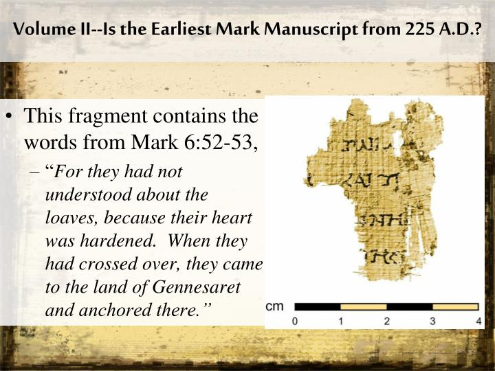 Volume II--Is the Earliest Mark Manuscript from 225 A.D.?