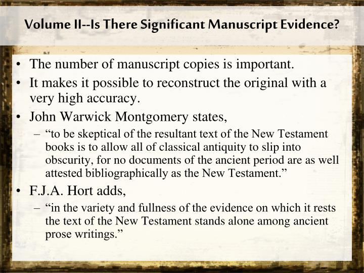Volume II--Is There Significant Manuscript Evidence?