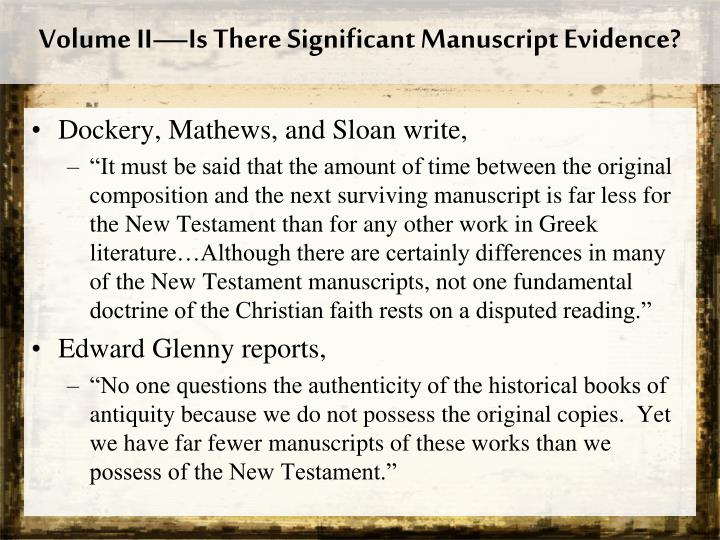 Volume II—Is There Significant Manuscript Evidence?