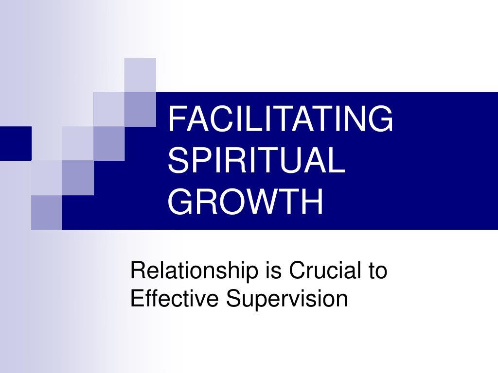 FACILITATING    SPIRITUAL GROWTH