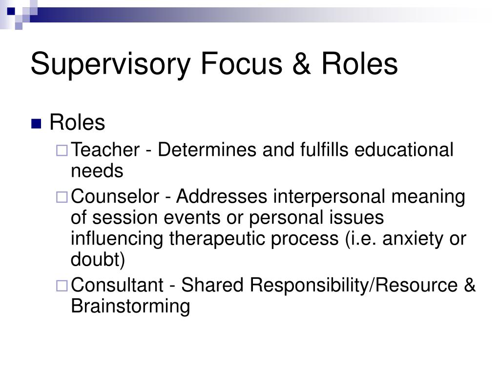 Supervisory Focus & Roles
