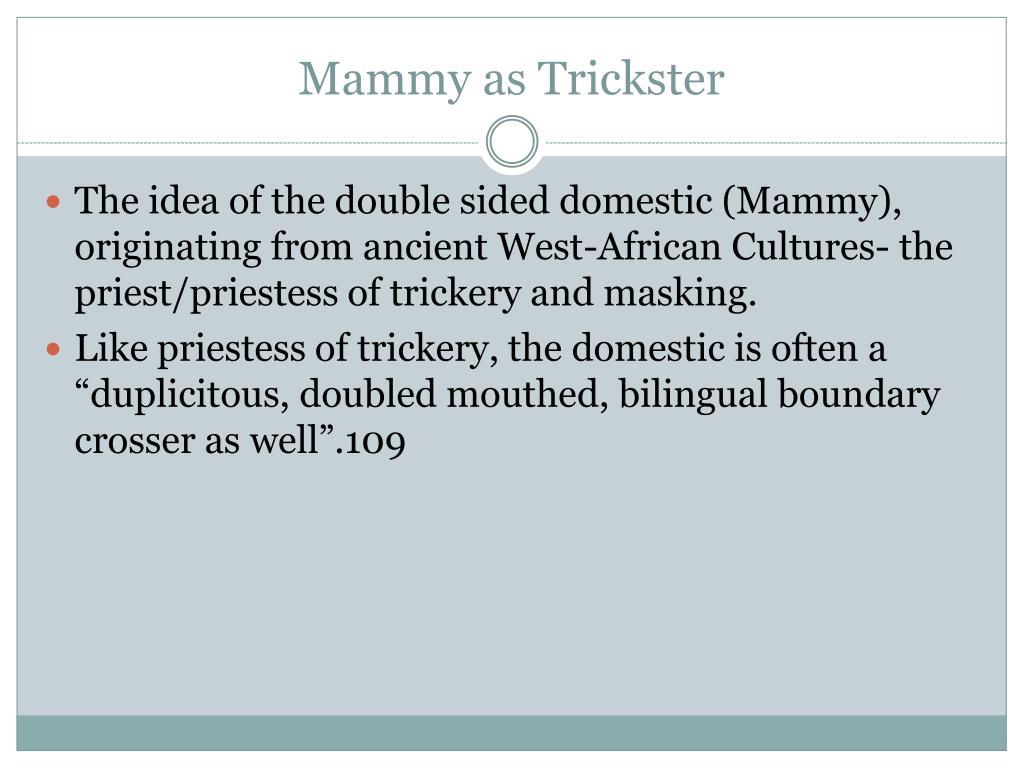 Mammy as Trickster