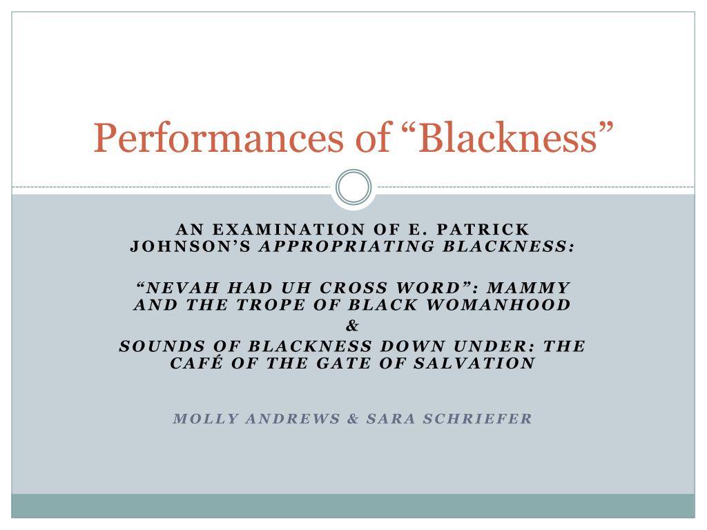 "Performances of ""Blackness"""