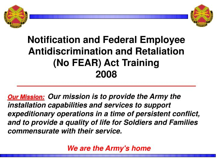 Notification and federal employee antidiscrimination and retaliation no fear act training 2008 l.jpg