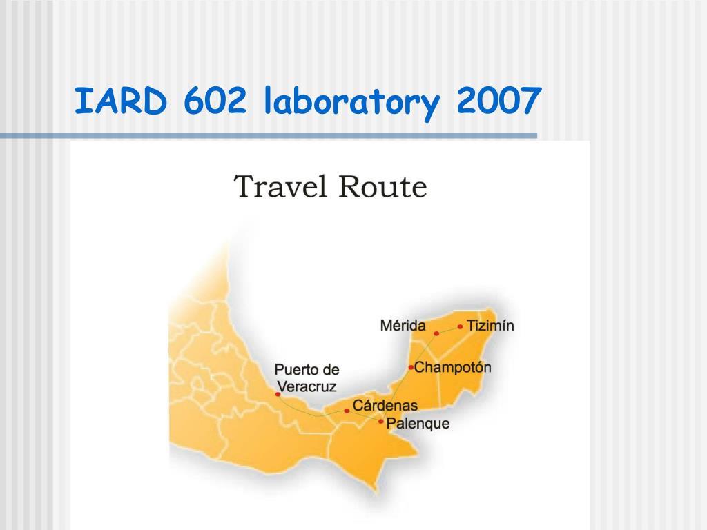 IARD 602 laboratory 2007