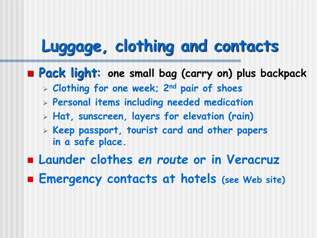 Luggage, clothing and contacts