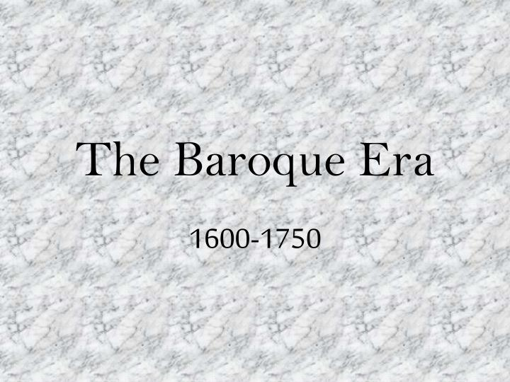 The baroque era