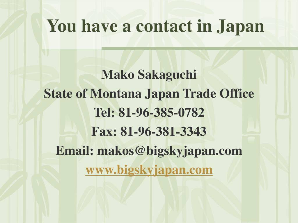 You have a contact in Japan