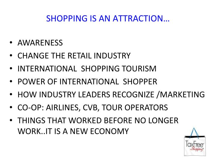 Shopping is an attraction