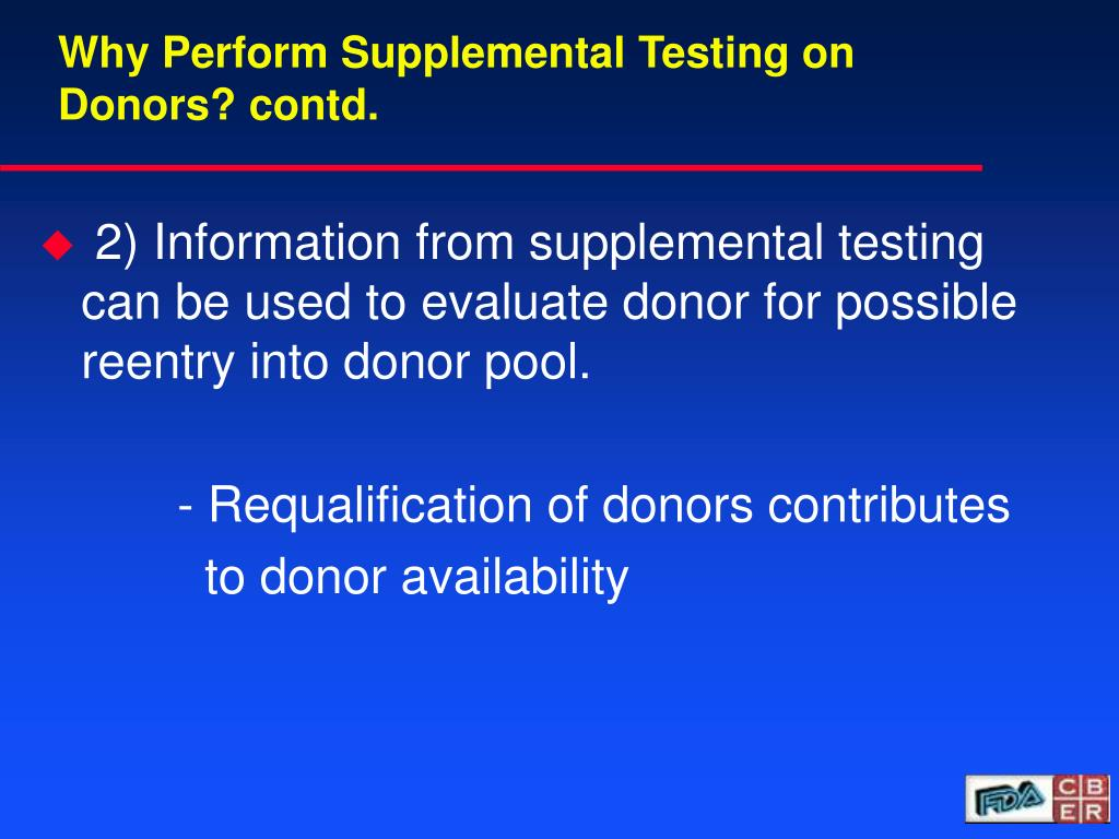 Why Perform Supplemental Testing on Donors? contd.