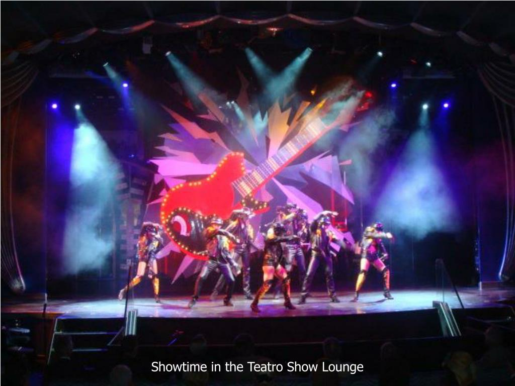 Showtime in the Teatro Show Lounge