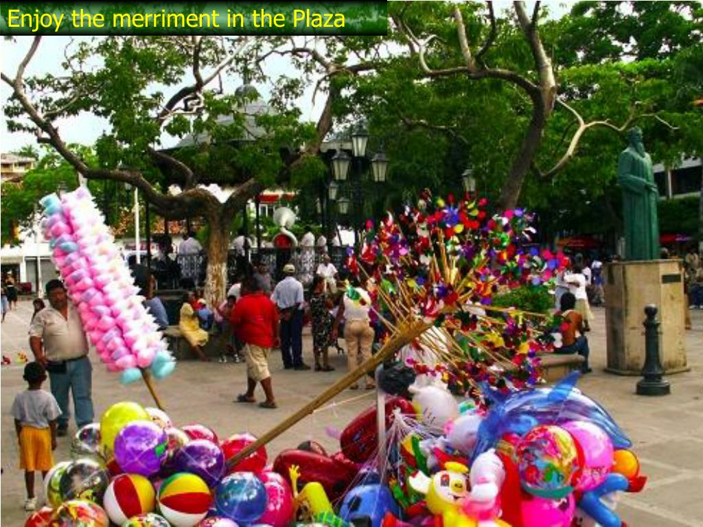 Enjoy the merriment in the Plaza