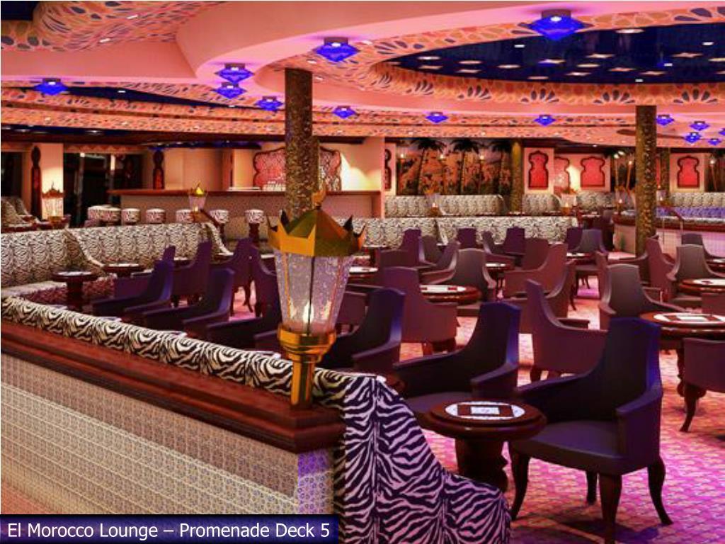 El Morocco Lounge – Promenade Deck 5