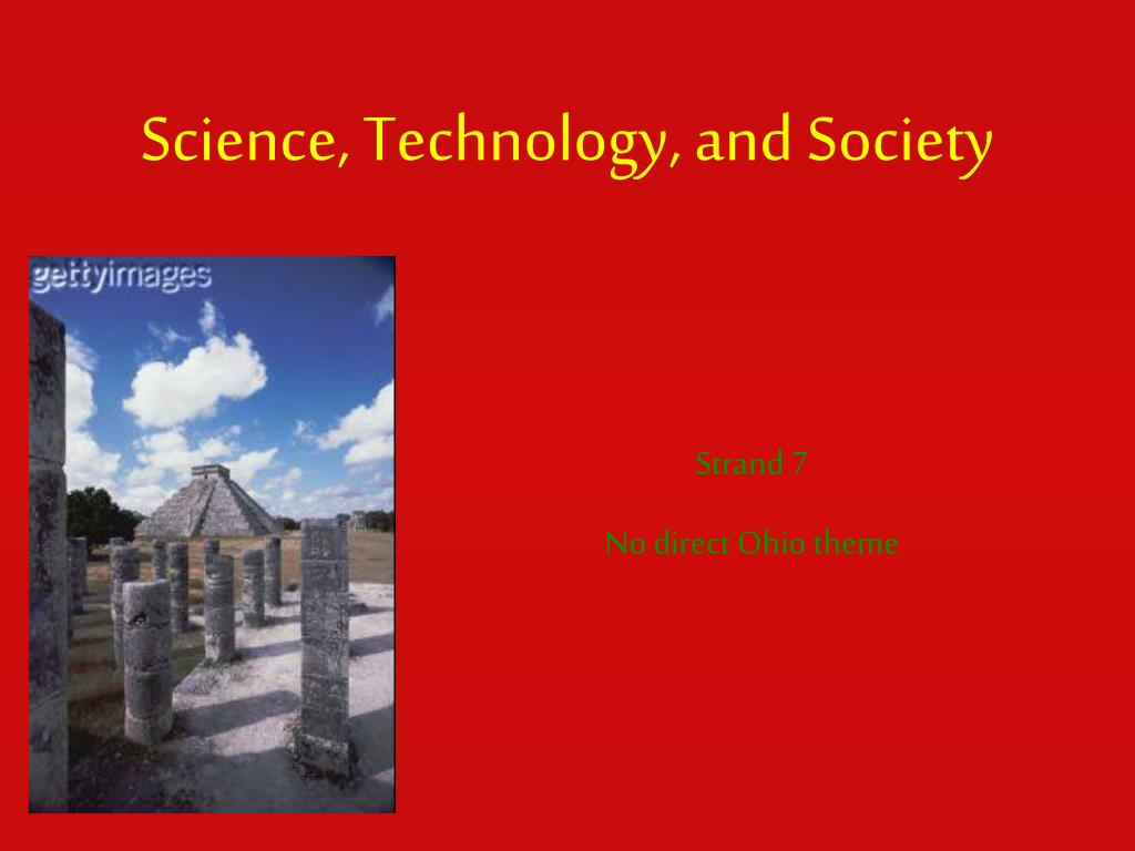 Science, Technology, and Society