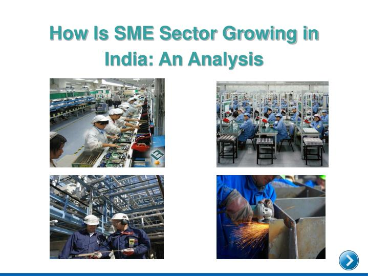 How is sme sector growing in india an analysis