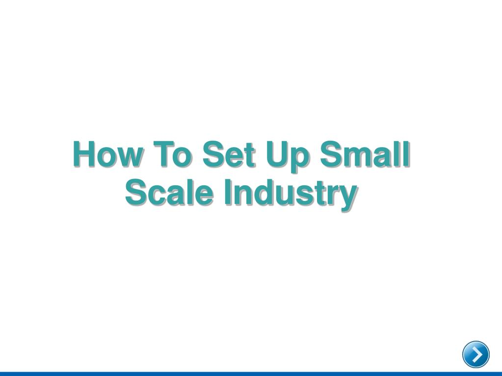 How To Set Up Small Scale Industry