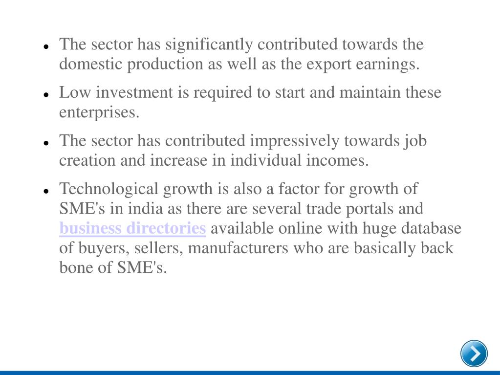 The sector has significantly contributed towards the domestic production as well as the export earnings.