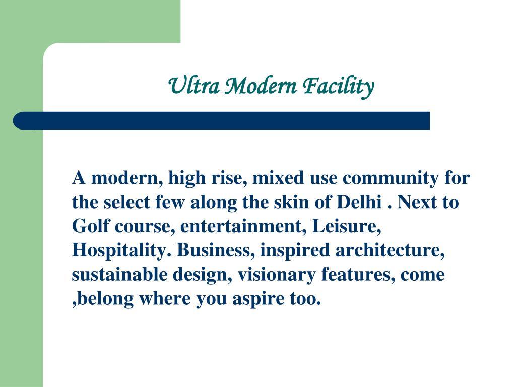 Ultra Modern Facility