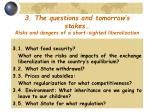 3 the questions and tomorrow s stakes risks and dangers of a short sighted liberalization