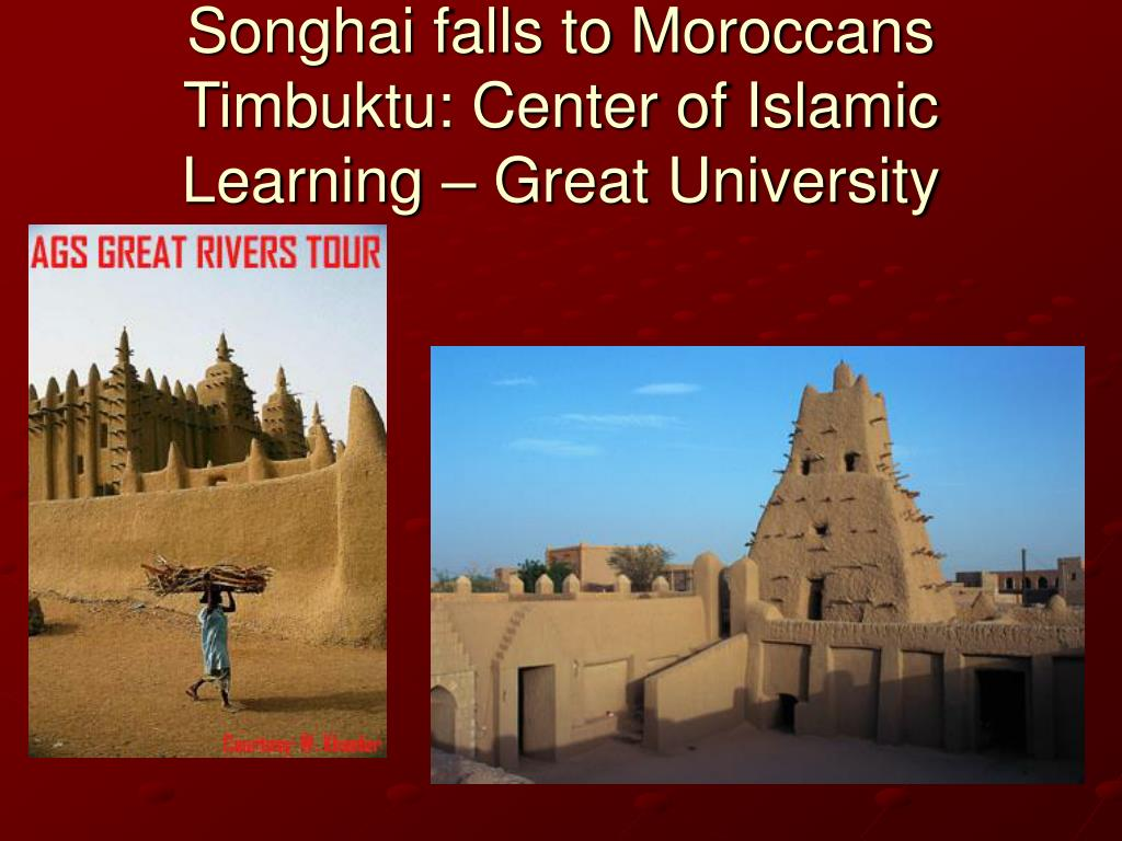 Songhai falls to Moroccans