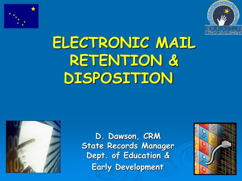 ELECTRONIC MAIL RETENTION & DISPOSITION