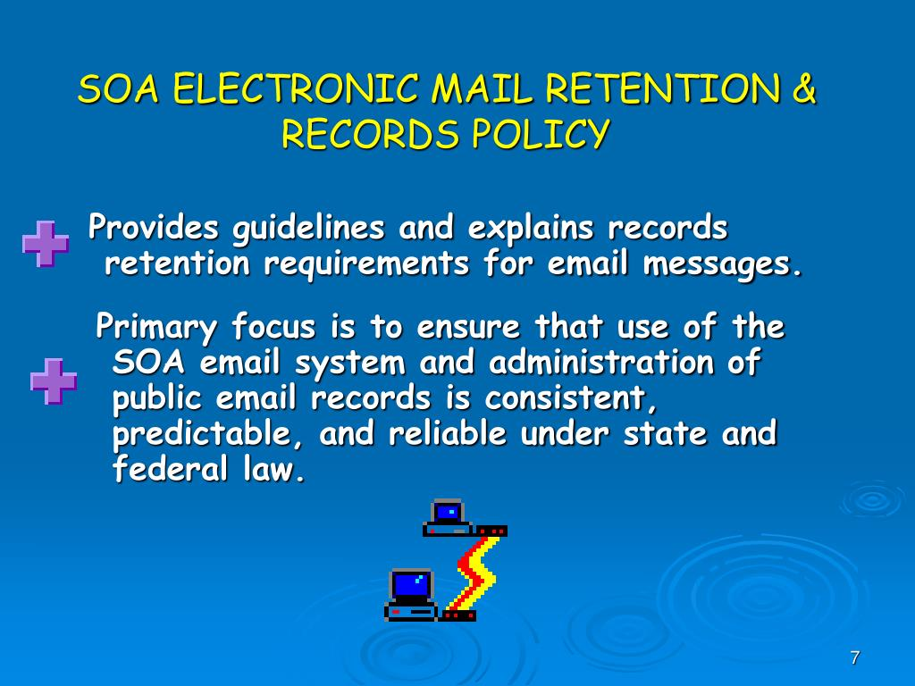 SOA ELECTRONIC MAIL RETENTION & RECORDS POLICY