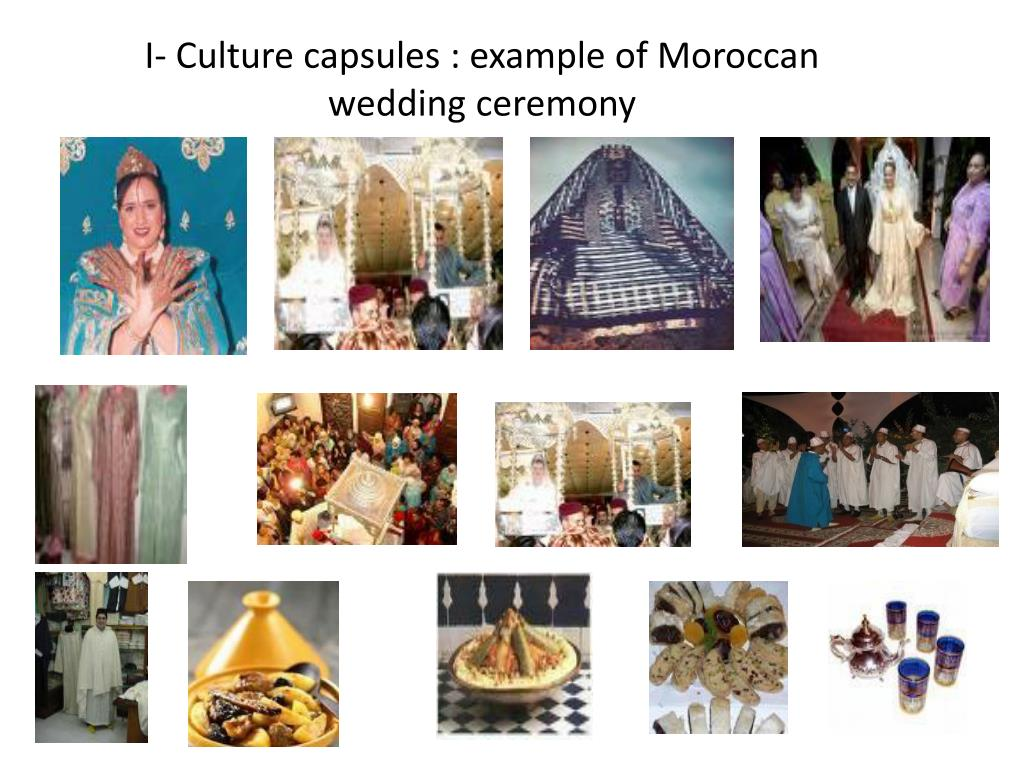 I- Culture capsules : example of Moroccan wedding ceremony