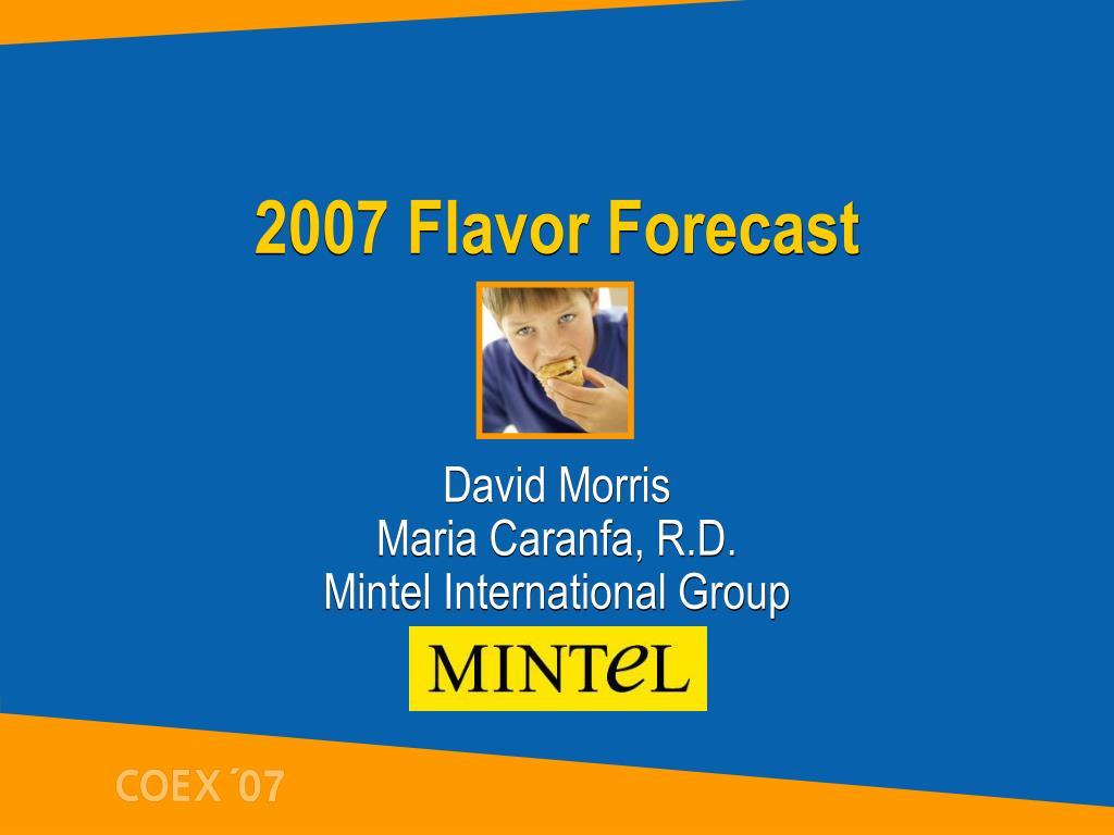 2007 Flavor Forecast