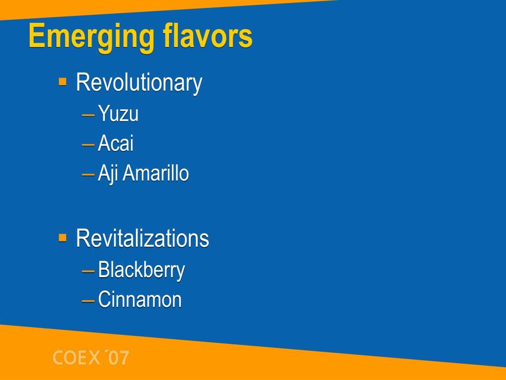 Emerging flavors