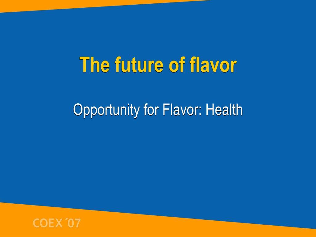 The future of flavor