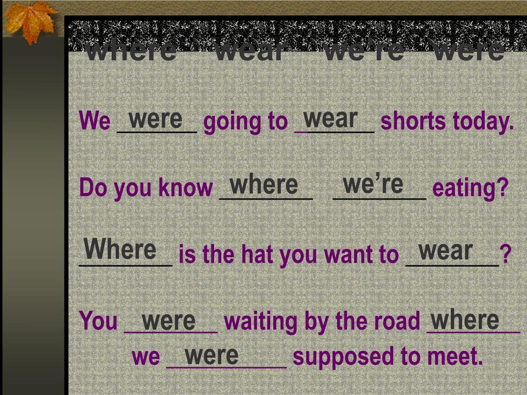 where    wear    we're   were