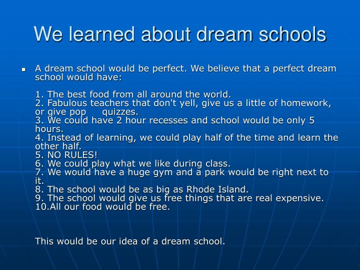 We learned about dream schools